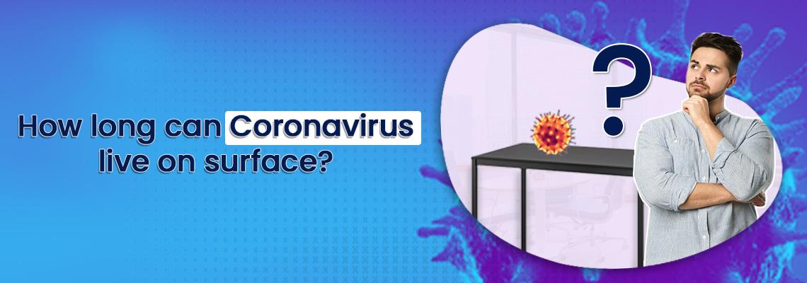 How Long Can Coronavirus Live On Surface?